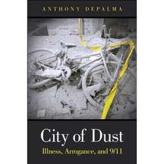 Anthony DePalma - City of Dust: Illness, Arrogance, and 9/11   ( Kindle Book)  - Free To Download @ Amazon