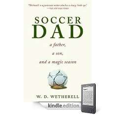 W. D. Wetherell  - Soccer Dad [Kindle Edition] Listed Free To Download @ Amazon
