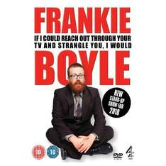 Frankie Boyle - If I could reach through the TV and Strangle you, I would DVD - Play.com - £2.99