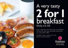Breakfast BOGOF Inc Tea/Coffee and Toast £5.50 @ Dobbies Garden Centre