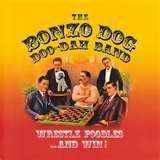The Bonzo Dog Doo Dah Band, Wrestle Poodles... And Win! The Tigers Head Days [CD] New £1 @ PoundLand
