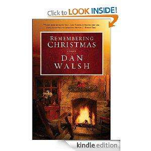 Expired  - Free - Dan Walsh - Remembering Christmas [Kindle Edition] -Was £9.99 Now Free - Download @ Amazon