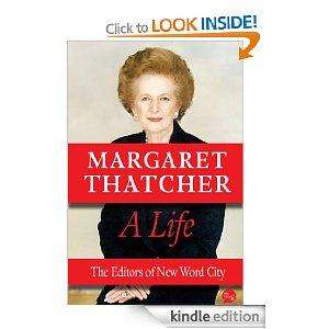 FREE Kindle eBook: Margaret Thatcher: A Life - Biography (Free for a limited time! Save £1.97)