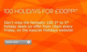 Easyjet £100 per person holidays are back, Every Friday at 10:00am
