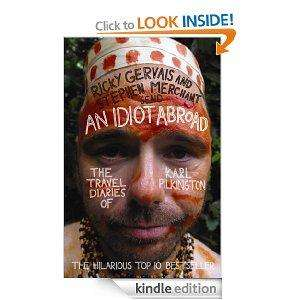 An Idiot Abroad: The Travel Diaries of Karl Pilkington [Kindle Edition] @ Amazon £0.20