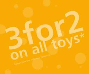 3 For 2 On All Toys Starts Wednesday 26th Sept To 2nd Oct @ Argos