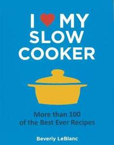 I Love My Slow Cooker Recipe Book now £3.99 del @ The Book People (use code XMAS262)
