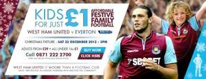 Kids for a quid at West Ham vs Everton on 22 December at 3pm. Adult ticket required (from £39)