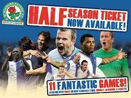 Half Season Tickets on sale now! Blackburn Rovers Adults £149 Young Adult £89  Juniors £49