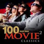 100 Must-Have Movie Classics, Vol. 2 - mp3 album download @ Amazon - 89p