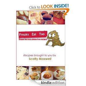 ITS BACK!! Freaks eat too gluten free cook book. free on amazon kindle