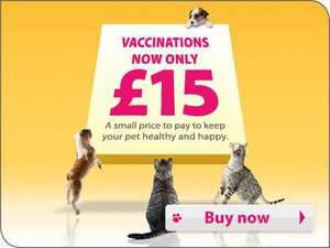 £15 vaccination for your dog or cat @ Vets4pets