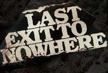 Last Exit to Nowhere - End of line Sale from £5