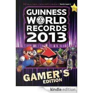 GUINNESS WORLD RECORDS 2013 GAMER'S EDITION  and normal edition (for Ipad,Kindle Fire/HD,Kindle for Android editions) £2.84 @ Amazon