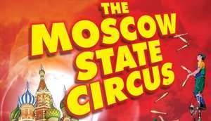 Moscow State Circus - HALF PRICE TICKETS - Ringside only £16