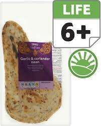 Tesco Garlic & Coriander Naan 2 pack 30p and 3 for 2 so making them 10p per Naan