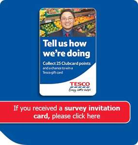 Free 25 Clubcard Points (upto £1 in rewards) for Feedback Survey @Tesco (1 per month) (** Pls Don't enter survey comments on this thread **)