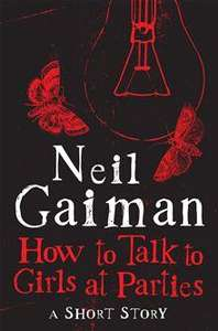 Neil Gaiman - How to Talk to Girls at Parties Free (Ebook)