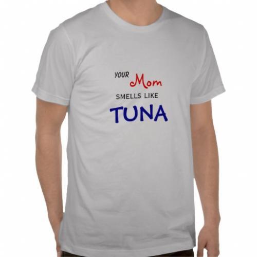 Your Mum Smells Like Tuna T Shirt £22.80 @ Zazzle