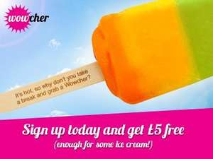 Free £5 when sign up with WOWCHER