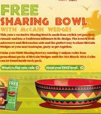 Free sharing bowl when you buy 2 promotional packs Mccain wedges 750g (on-line redemption required)