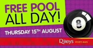 Free Pool on the 15th of August  8am until 8pm @ Rileys