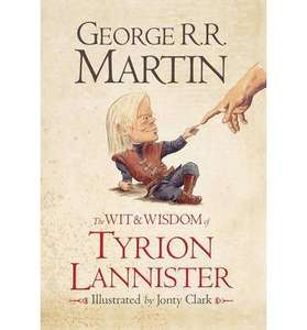 The Wit & Wisdom of Tyrion Lannister (Game Of Thrones) - Kindle Ed. £4.99 / Hardback £5.89 @ Amazon