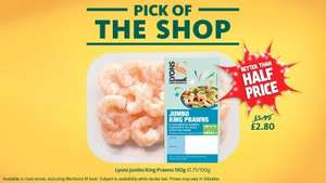 Lyons jumbo king prawns 160g were £5.99 BETTER THAN HALF PRICE £2.80 @ Morrisons
