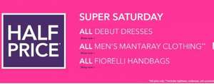 Super Saturday at Debenhams! 50% off debut dresses, men's Mantaray clothing and Fiorelli handbags