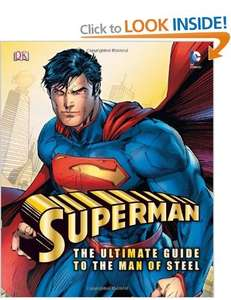 Superman the Ultimate Guide to the Man of Steel (Superman Man of Steel Film Tie) Hardback £3.99 @amazon