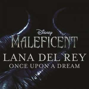 Free mp3: Lana Del Rey - Once Upon a Dream (from Disney's 'Maleficent')