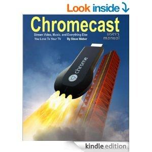 Chromecast Users Manual Kindle edition on Amazon