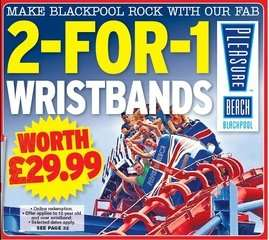 2 for 1 Wrist Bands at Black Pool Pleasure Beach with Daily Star