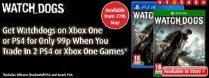 Watch Dogs on PS4/Xbox One for 99p when traded in with two Xbox One or PS4 Games possibly from £16.97 - Smyths Toys