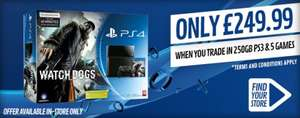 PS4 + Watch dogs for £249.99 when you trade in a 320GB/250GB PS3 + 5 games @ Game