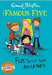 Free The Famous Five - Five and A Half-Term Adventure ebook @ Kobo books
