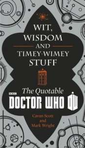 """Wit, Wisdom and Timey Wimey Stuff -  The Quotable Doctor Who"",  Hardback book £3.99 @ The Book People."