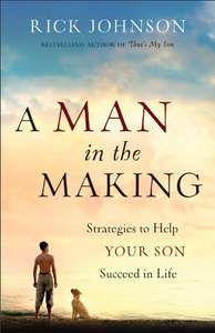 Man in the Making, A: Strategies to Help Your Son Succeed in Life [Kindle Edition] was £8.99