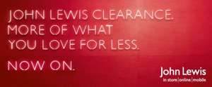 John Lewis Clearance LIVE ONLINE NOW and 26th instore