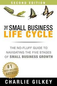 The Small Business Life Cycle: A Guide for Taking the Right Steps at the Right Time [Kindle Edition] was  £6.50