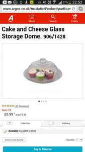 glass cake and cheese storage dome was £9.99 now £5.99 @ argos
