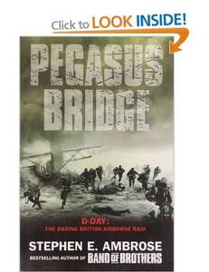 Pegasus Bridge: D-Day - the Daring British Airborne Raid £1.99 (£7.99 RRP) @ Whsmiths with 02 priority, also get another book for £1