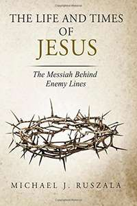 The Life and Times of Jesus: The Messiah Behind Enemy Lines (Part II) [Kindle Edition] nd describe the freebie