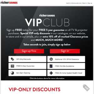 Richer sound VIP sign up (includes £10 off £100 shop and 5 year guarantee on all TVs + more)