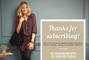 10% off your order when you subscribe to the newsletter @ Peacocks