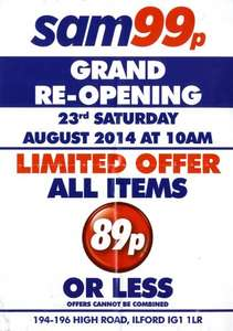 Sam 99p Stores Grand Re-Opening 89p or less (as of 18/09/14, a currently 'On Going' 89p Deal)