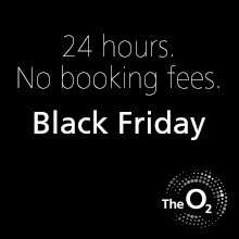 No booking fees on a range of events at The O2 (Black Friday deal)