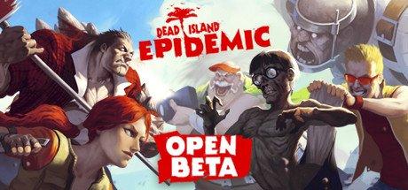 Dead Island: Epidemic [OPEN BETA]