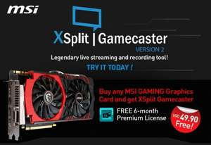Free 6-Month Xsplit Gamecaster when buying MSI Gaming Graphics card