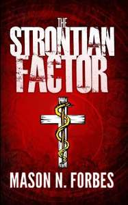 Excellent Thriller - Mason N. Forbes  - The Strontian Factor: A Lethal Deception. [Kindle Edition]  - Download Free @ Amazon
